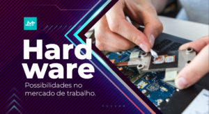 Hardware Possibilidades no mercado de Trabalho